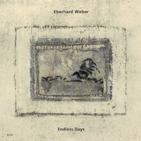 Eberhard Weber - Endless Days