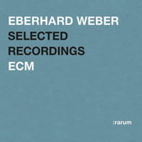 Eberhard Weber - Selected Recordings