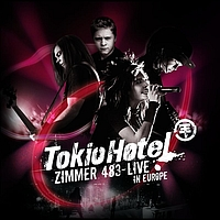 Tokio Hotel - Zimmer 483 - Live In Europe