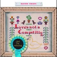 Kaiser Chiefs - Love's Not A Competition (But I'm Winning) (Intl 2 track CD)