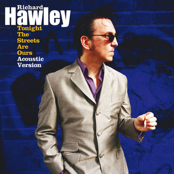 Richard Hawley - Tonight The Streets Are Ours [Acoustic Version] (Acoustic Version)
