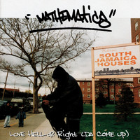 Mathematics - Love Hell or Right ( Da Come Up) (Explicit)