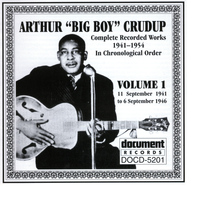 "Arthur ""Big Boy"" Crudup - Arthur ""Big Boy"" Crudup Vol. 1 1941-1946"