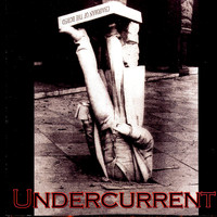 Undercurrent - Chairman of the Bored