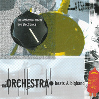 The Orchestra feat. Anders Trentemøller - Beats & Bigband - The Orchestra Meets Live Electronica