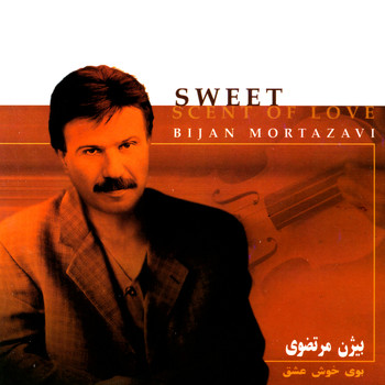 Bijan Mortazavi - Sweet Scent of Love