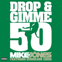 Mike Jones - Drop & Gimme 50 (feat. Hurricane Chris) (2-track DMD Single [Explicit])