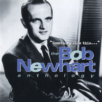 Bob Newhart - Something Like This...The Bob Newhart Anthology