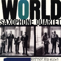 World Saxophone Quartet - Rhythm & Blues