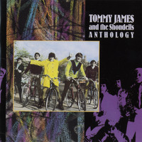 Tommy James & The Shondells - Tommy James And The Shondells: Anthology
