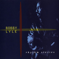 Bobby Lyle - Rhythm Stories
