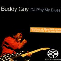 Buddy Guy - DJ Play My Blues