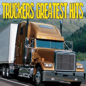 Various Artists - Trucker's Greatest Hits