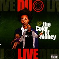 Duo Live - The Color Of Money (Explicit)