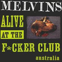 The Melvins - Alive At The F*cker Club