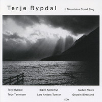Terje Rypdal - If Mountains Could Sing