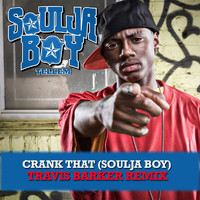 Soulja Boy Tell'em - Crank That (Soulja Boy) [Travis Barker Remix]