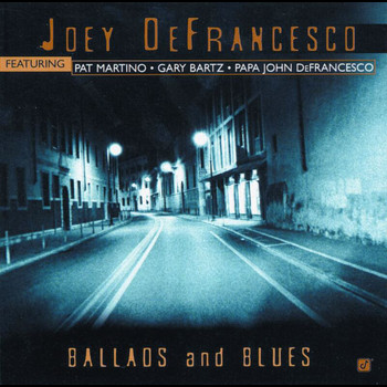 Joey Defrancesco - Ballads And Blues