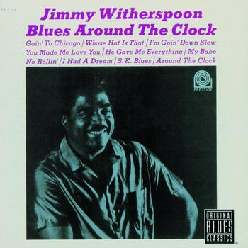 Jimmy Witherspoon - Blues Around The Clock (Remastered)