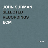 John Surman - Rarum XIII / Selected Recordings
