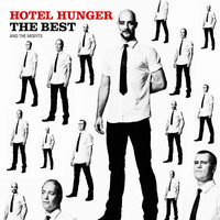 Hotel Hunger - The Best And The Misfits
