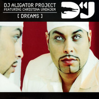 DJ Aligator Project - Dreams