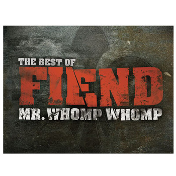 Fiend - Mr. Whomp Whomp: The Best Of Fiend (Explicit)