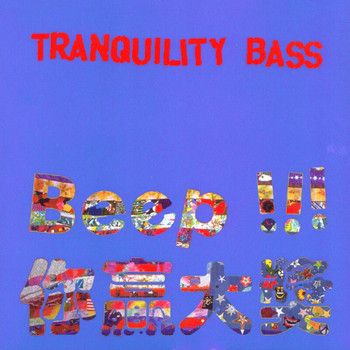 Tranquility Bass - Beep!!!