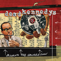 Dead Kennedys - Milking The Sacred Cow