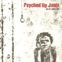 Psyched Up Janis - Hi-Fi Low Life