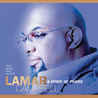Lamar Campbell & Spirit of Praise - New Song New Sound