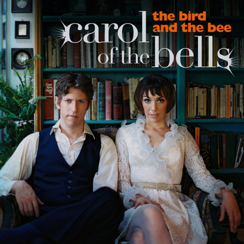 the bird and the bee - Carol Of The Bells