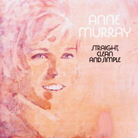Anne Murray - Straight, Clean And Simple