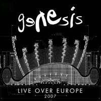 Genesis - Live Over Europe 2007