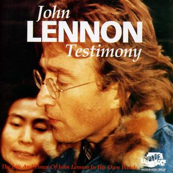 "John Lennon And Yoko Ono - Testimony - The Life And Times Of John Lennon ""In His Own Words"""