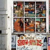 Show Of Hands - Roots - The Best of Show of Hands (Digital-Only Bonus Version)