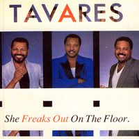Tavares - She Freaks Out on The Floor