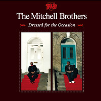 The Mitchell Brothers - Dressed For the Occasion