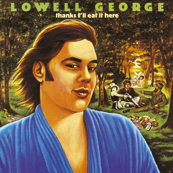 Lowell George - Thanks, I'll Eat It Here