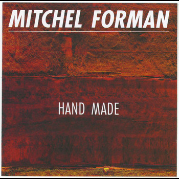 Mitchel Forman - Hand Made