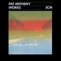Pat Metheny - Works