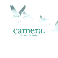 Camera - Out On The Water