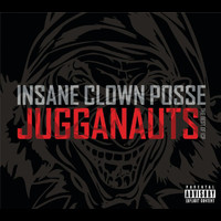 Insane Clown Posse - Jugganauts - The Best Of ICP (Explicit)