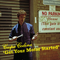 Caspa Codina - Get Your Motor Started