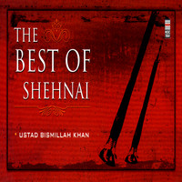 Ustad Bismillah Khan - The Best Of Shehnai,  Vol. 1