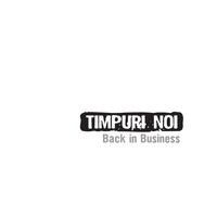 Timpuri Noi - Back in Business