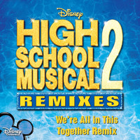 High School Musical Cast - We Are All This Together (Remix)