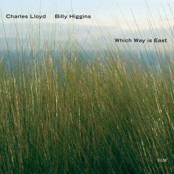 Charles Lloyd - Which Way Is East