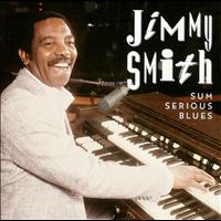 Jimmy Smith - Sum Serious Blues