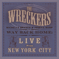 The Wreckers - Way Back Home: Live From New York City